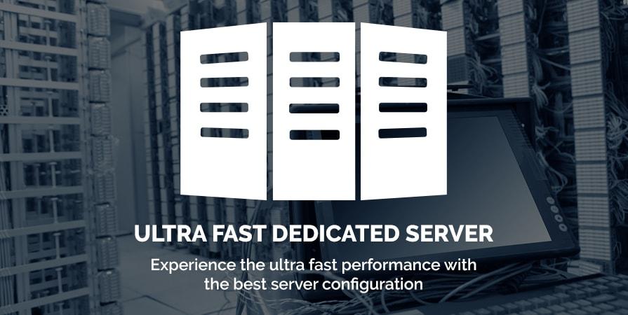 Ultra Fast Dedicated Server