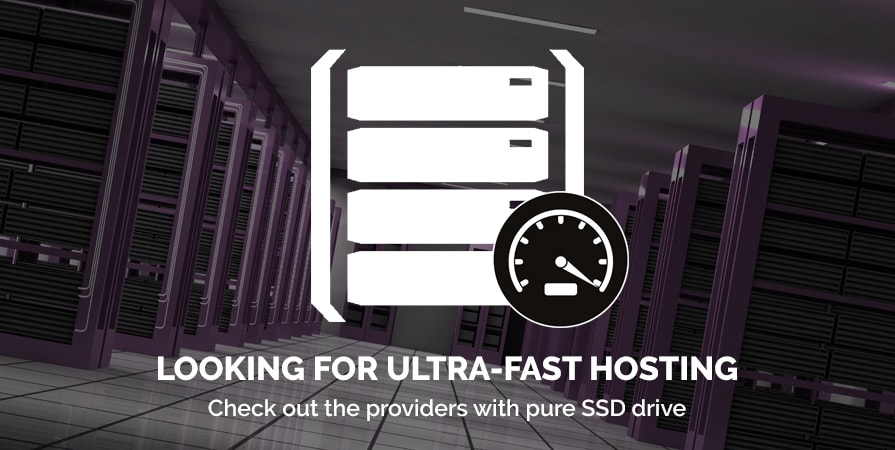 Check out the providers with pure SSD drive