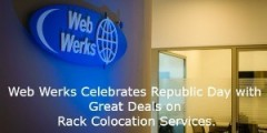 Web Werks Celebrates Republic Day with Great Deals on Rack Colocation Services.